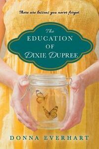 The Education Of Dixie Dupree - Donna Everhart - cover