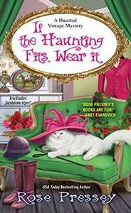 If The Haunting Fits, Wear It - Rose Pressey - cover