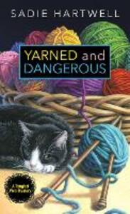 Yarned And Dangerous - Sadie Hartwell - cover