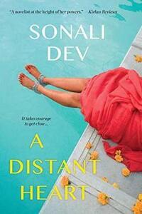 A Distant Heart - Sonali Dev - cover