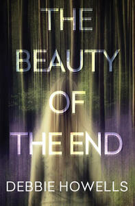 The Beauty of the End - Debbie Howells - cover