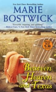Between Heaven And Texas - Marie Bostwick - cover