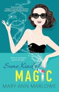 Some Kind Of Magic - Mary Ann Marlowe - cover