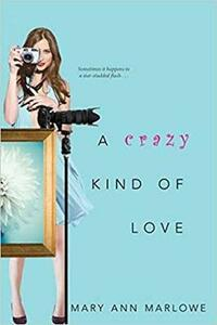 A Crazy Kind Of Love - Mary Ann Marlowe - cover