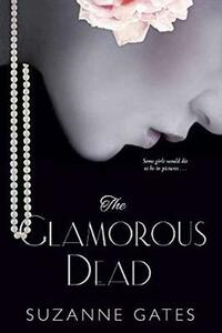 The Glamorous Dead - Suzanne Gates - cover