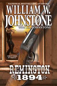 Remington 1894 - William W Johnstone,J A Johnstone - cover