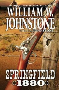 Springfield 1880 - William W Johnstone,J A Johnstone - cover