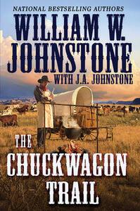 The Chuckwagon Trail - William W Johnstone,J A Johnstone - cover