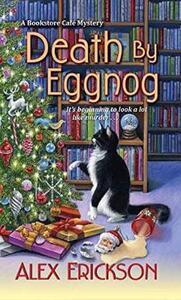 Death By Eggnog - Alex Erickson - cover
