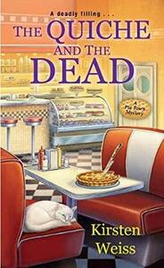 The Quiche And The Dead - Kirsten Weiss - cover