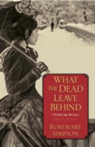 What The Dead Leave Behind - Rosemary Simpson - cover