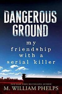 Dangerous Ground - M. William Phelps - cover