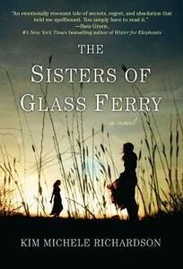 The Sisters Of Glass Ferry - Kim Michele Richardson - cover