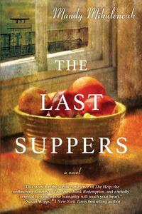 The Last Suppers - Mandy Mikulencak - cover