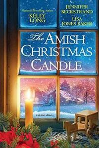 The Amish Christmas Candle - Lisa Jones Baker,Jennifer Beckstrand,Kelly Long - cover