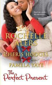 The Perfect Present - Rochelle Alers,Pamela Yaye,Cheris F. Hodges - cover