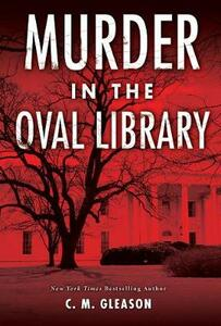 Murder in the Oval Library - C. M. Gleason - cover
