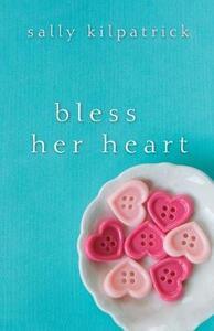 Bless Her Heart - Sally Kilpatrick - cover