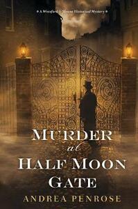 Murder at Half Moon Gate - Andrea Penrose - cover