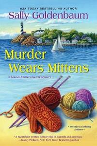Murder Wears Mittens - Sally Goldenbaum - cover