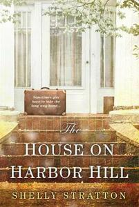 The House On Harbor Hill - Shelly Stratton - cover