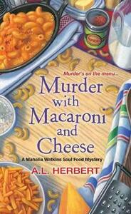 Murder With Macaroni And Cheese - A.L. Herbert - cover