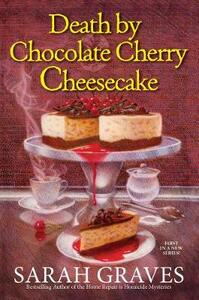 Death by Chocolate Cherry Cheesecake - Sarah Graves - cover