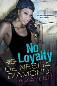 No Loyalty - De'nesha Diamond,A'zayler - cover