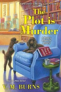 The Plot Is Murder - V.M. Burns - cover