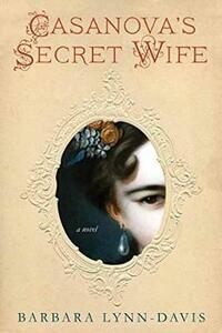 Casanova's Secret Wife - Barbara Lynn-Davis - cover