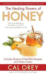 Healing Powers of Honey - Cal Orey - cover