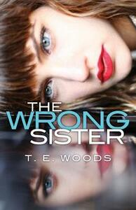 Wrong Sister - T. E. Woods - cover