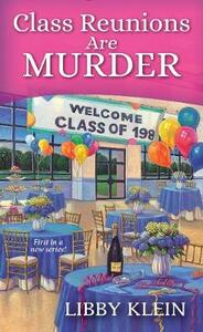 Class Reunions Can Be Murder - Libby Klein - cover