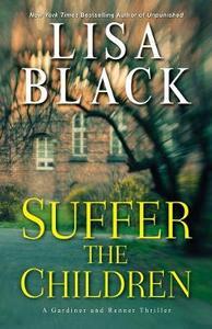 Suffer the Children - Lisa Black - cover