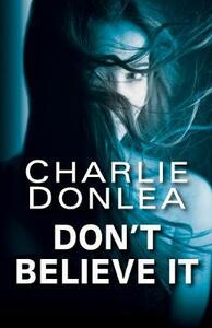 Don't Believe It - Charlie Donlea - cover