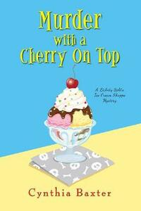 Murder with a Cherry on Top - C. Baxter - cover