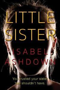 Little Sister - Isabel Ashdown - cover