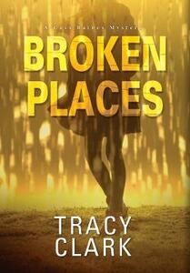 Broken Places - Tracy Clark - cover