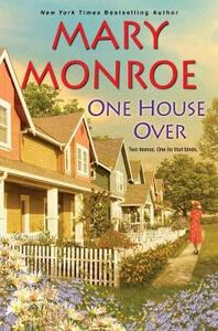 One House Over - Mary Monroe - cover