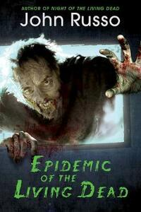 Epidemic of the Living Dead - John Russo - cover