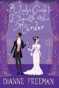 Lady's Guide to Etiquette and Murder - Dianne Freeman - cover