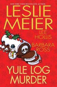 Yule Log Murder - Leslie Meier,Lee Hollis - cover
