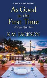 As Good As The First Time: A Sugar Lake Novel - K.M. Jackson - cover