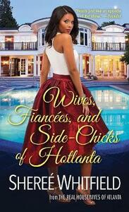 Wives, Fiancees, And Side-chicks Of Hotlanta - Sheree Whitfield - cover