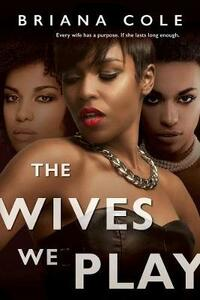 The Wives We Play - Briana Cole - cover