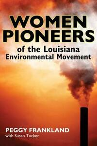 Women Pioneers of the Louisiana Environmental Movement - Peggy Frankland - cover