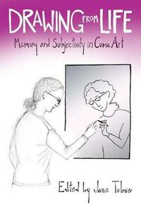 Drawing from Life: Memory and Subjectivity in Comic Art - cover