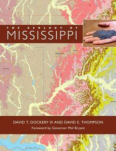 The Geology of Mississippi - David T. Dockery,David E. Thompson - cover