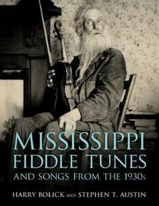 Mississippi Fiddle Tunes and Songs from the 1930s - Harry Bolick,Stephen T. Austin - cover