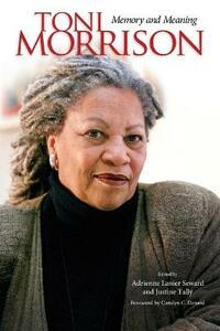 Toni Morrison: Memory and Meaning - cover